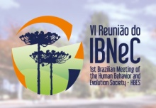 VI Reunião do IBNeC e 1st Brazilian Meeting of the Human Behavior and Evolution Society (HBES)